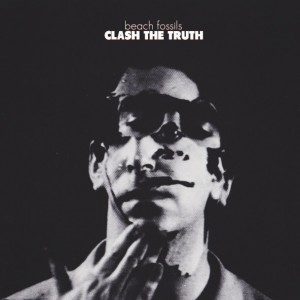 Beach Fossils - Clash The Truth-cover